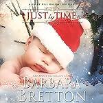Just in Time: A Rocky Hill Romance, Book 3 | Barbara Bretton