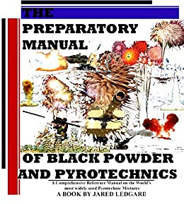Amazon com: The Preparatory Manual of Black Powder and