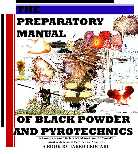 The Preparatory Manual of Black Powder and Pyrotechnics First Edition: A comprehensive encyclopedic manual of over 1,000 of the most widely used pyrotechnic formulations (Rocket Ammonium Perchlorate)