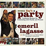 img - for Every Day's a Party: Louisiana Recipes For Celebrating With Family And Friends by Lagasse, Emeril (1999) Hardcover book / textbook / text book