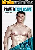 PowerExplosive: Entrenamiento eficiente (explota tus límites)