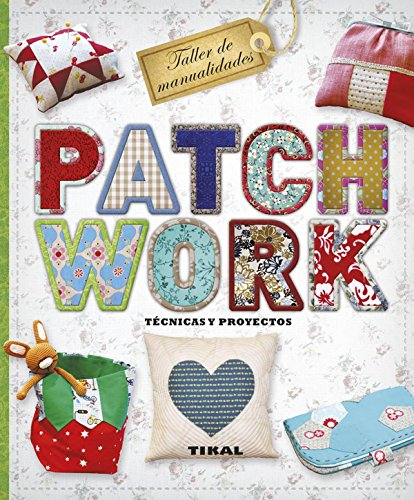 Patchwork (TALLER DE MANUALIDADES) (Spanish Edition)