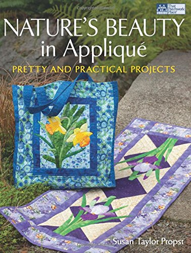 Nature's Beauty in Applique: Pretty and Practical - Quilt Natures Patchwork