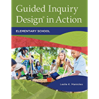 Guided Inquiry Design® in Action: Elementary School (Libraries Unlimited Guided Inquiry)