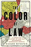 img - for The Color of Law: A Forgotten History of How Our Government Segregated America book / textbook / text book