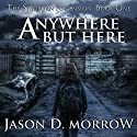 Anywhere but Here: The Starborn Ascension Audiobook by Jason D. Morrow Narrated by Sophie Amoss