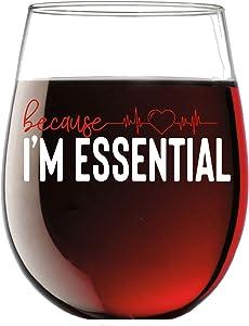 Because I'm Essential 15oz Stemless Crystal Wine Glass - Nurse Graduation Ideas - Funny Registered Nurses Appreciation Week - CBT Wine Glasses