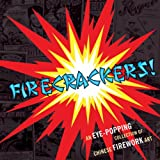 Firecrackers!: An Eye-Popping Collection of Chinese Firework Art