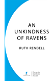 An Unkindness Of Ravens: (A Wexford Case) (Inspector Wexford series Book 13) (English Edition)