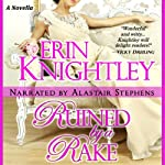 Ruined by a Rake: A Novella | Erin Knightley