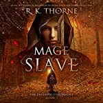 Mage Slave: The Enslaved Chronicles, Book 1 | R. K. Thorne