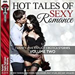 Hot Tales of Sexy Romance, Volume Two: Twenty-Five Explicit Erotica Stories | Roxy Rhodes,Janie Moore,Nora Walker,Riley Wylde,Mary Ann James