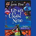 Up on Cloud Nine Audiobook by Anne Fine Narrated by Jamie Glover
