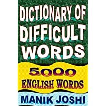 Dictionary of Difficult Words: 5000 English Words (English Word Power Book 20)