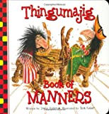 Thingamajig Book of Manners, Irene Keller, 0824965906