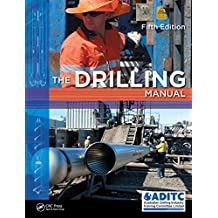 The Drilling Manual, Fifth Edition