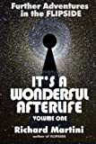 It's A Wonderful Afterlife Vol 1: Further Adventures in the Flipside (Volume 1)