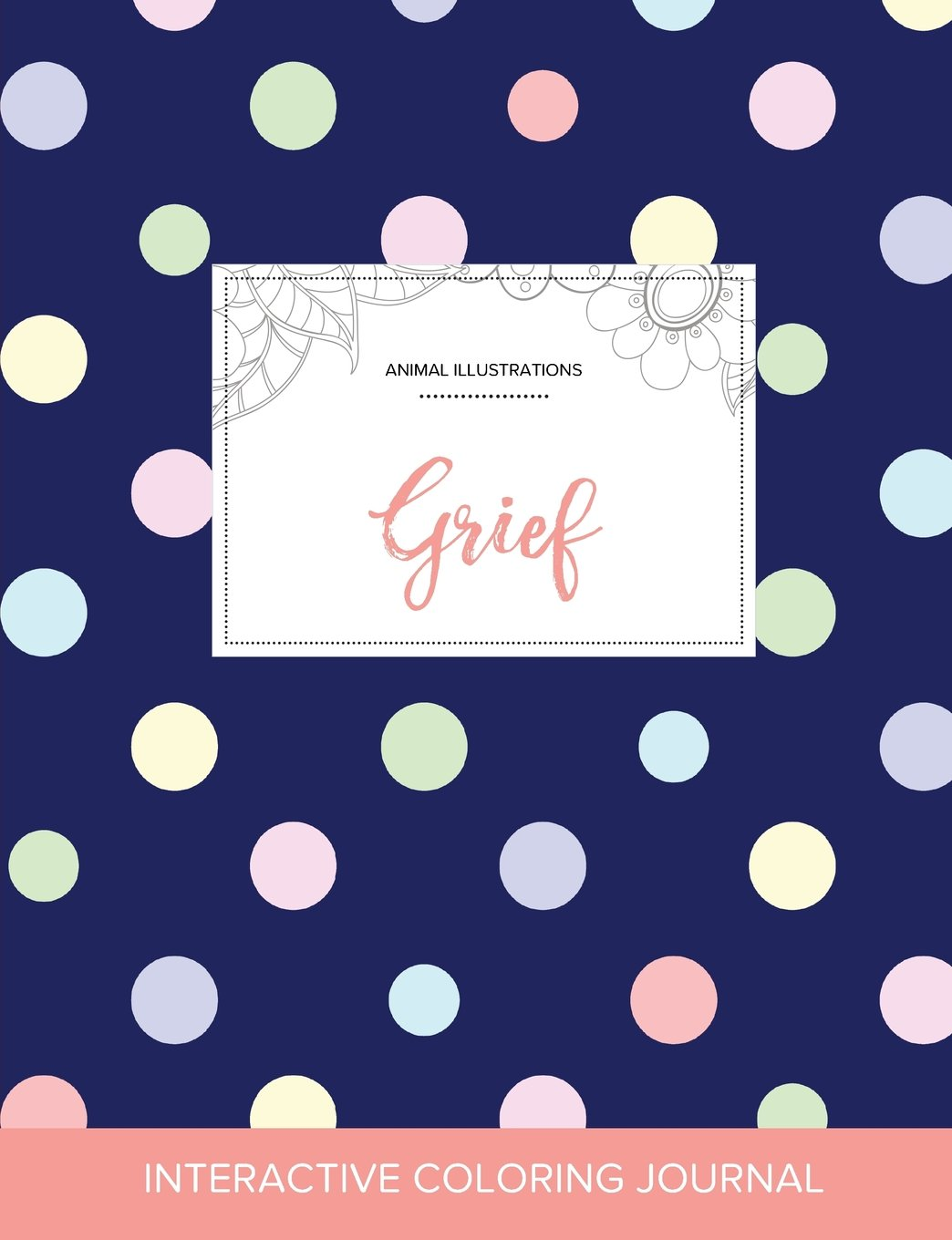 Adult Coloring Journal: Grief (Animal Illustrations, Polka Dots) ePub fb2 book