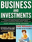Business and Investments: Complete Beginners Guide to Investing, Finance, Make Money, Stocks and Building a Winning Portfolio - Boxed Set