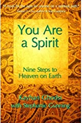 You Are A Spirit: Nine Steps to Heaven on Earth Paperback