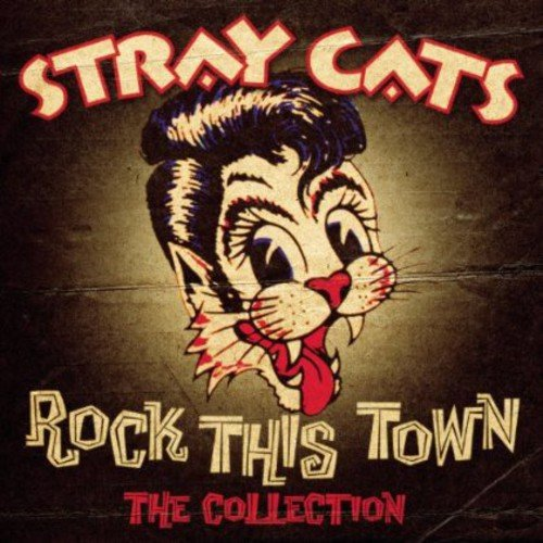 Rock the Town: The Collection (The Best Of Stray Cats)