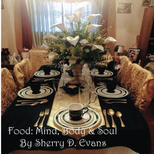 Food: Mind,Body and Soul by Sherry D. Evans