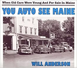 Cars For Sale In Maine >> You Auto See Maine When Old Cars Were Young For Sale In Maine