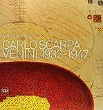 Carlo Scarpa: Venini, 1932-1947