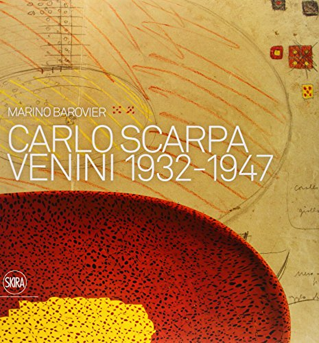 Carlo Scarpa: Venini, 1932-1947 by Brand: Skira