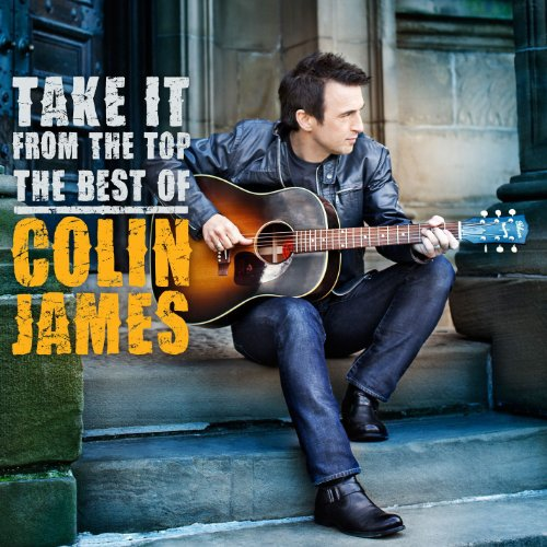 Colin James - Take It From The Top: Best Of - Zortam Music