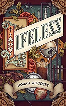 Lifeless by [Woodsey, Norah]