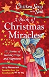 img - for Chicken Soup for the Soul: A Book of Christmas Miracles: 101 Stories of Holiday Hope and Happiness book / textbook / text book