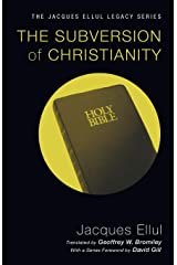 The Subversion of Christianity (Jacques Ellul Legacy) Paperback