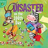 Disaster on the 100th Day (Little Birdie Readers)