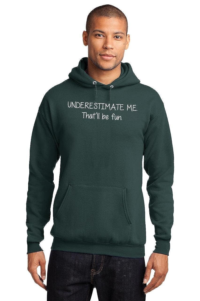 Comical Shirt Mens Underestimate Me Thatll Be Fun Hoodie