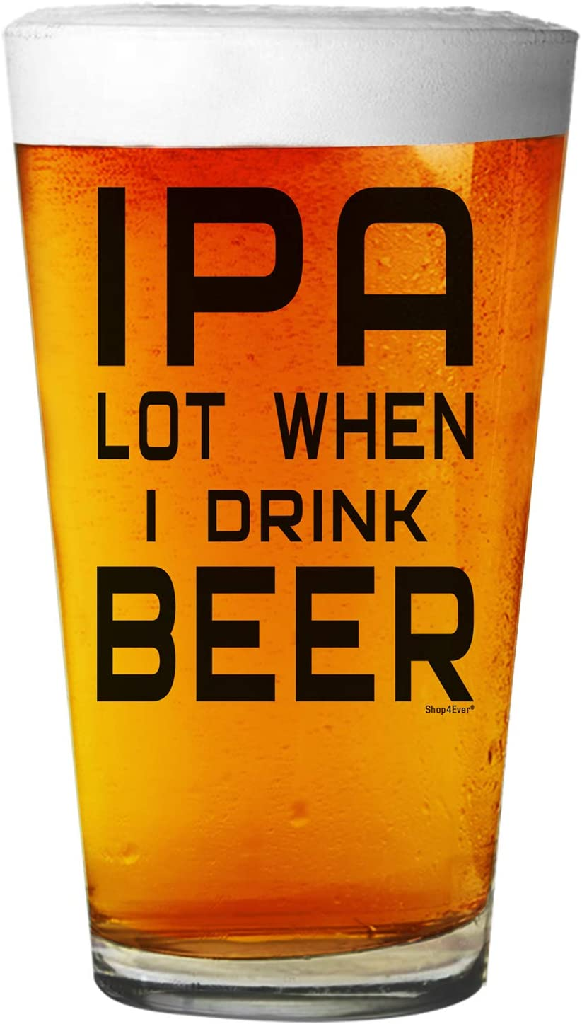 Shop4Ever IPA Lot When I Drink Beer Beer Pint Glass Black Print 16 oz
