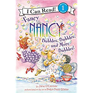 Fancy Nancy: Bubbles, Bubbles, and More Bubbles! (I Can Read Level 1)