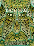 Baghdad Arts Deco, Ahmed Taher Hassanein and Kamar Abdou, 9774163567