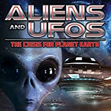 Aliens and UFOs: The Crisis for Planet Earth Audiobook by J. Michael Long, Philip Gardiner Narrated by J. Michael Long, Paul Hughes, Simon Oliver