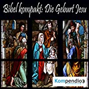 Die Geburt Jesu (Bibel kompakt) | Alessandro Dallmann