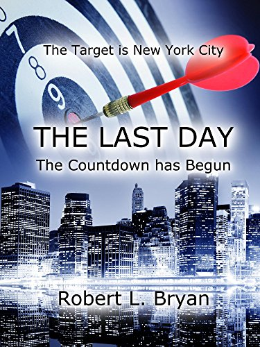 The  target is New York City. The countdown has begun. Get Robert L. Bryan's realistic and thrilling The Last Day and check out today's Kindle Daily Deals.