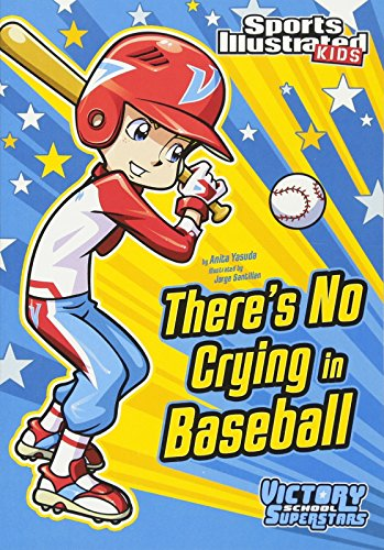 There's No Crying in Baseball (Sports Illustrated Kids Victory School Superstars) ()