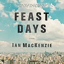Feast Days Audiobook by Ian MacKenzie Narrated by Christine Lakin