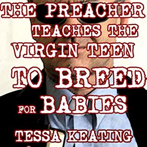 The Preacher Teaches the Virgin Teen to Breed for Babies Audiobook
