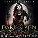 Dark Siren: An Ashwood Novel Audiobook by Lee Dignam, Katerina Martinez Narrated by Laurel Schroeder
