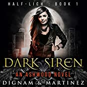 Dark Siren: An Ashwood Novel | Lee Dignam, Katerina Martinez