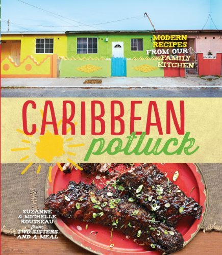 Books : Caribbean Potluck: Modern Recipes from Our Family Kitchen by Suzanne Rousseau (2014-05-29)