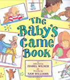 The Baby's Game Book, Isabel Wilner, 0688159168