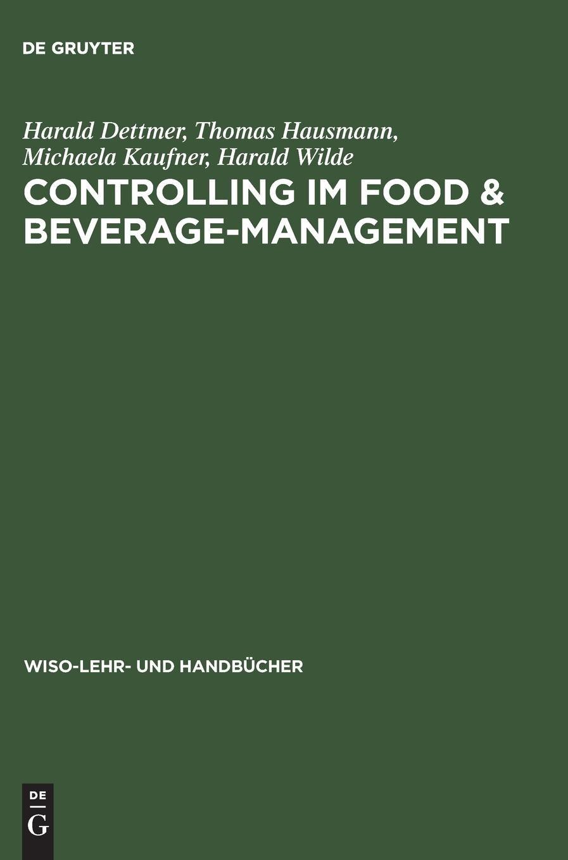 Controlling im Food & Beverage-Management (Wiso-Lehr- Und Handbucher)