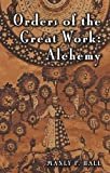 Orders of the Great Work: Alchemy (Adept Series)